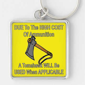 Due To High Cost Of Ammo A Tomahawk Will Be Used Key Ring