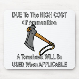 Due To High Cost Of Ammo A Tomahawk Will Be Used Mouse Pad
