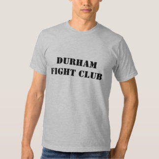 Durham Fight Club Shirts