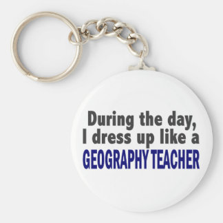 During The Day I Dress Up Like A Geography Teacher Key Ring
