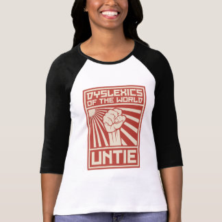 Dyslexics of the World UNTIE T-Shirt