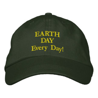 EARTH DAY Every Day! Embroidered Hat