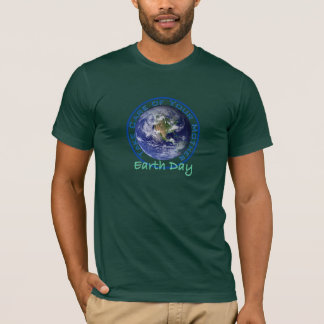 Earth Day - Take Care of Your Mother T-Shirt