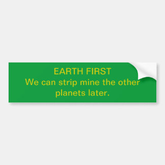 Earth First Mining Bumper Sticker