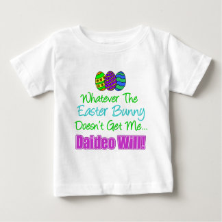 Easter Bunny Doesn't Daideo Will Baby T-Shirt