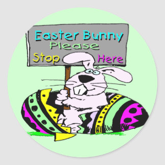 Easter Bunny Stop Here Round Sticker