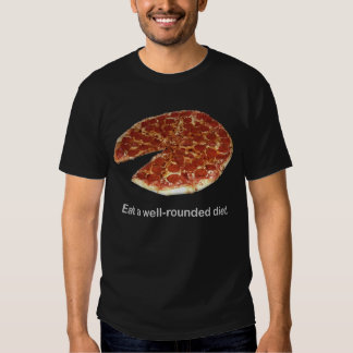 """""""Eat a well rounded diet"""" Black Pizza T-Shirt"""
