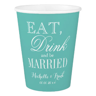 EAT DRINK AND BE MARRIED disposable wedding cups