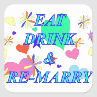 Eat drink and remarry square sticker