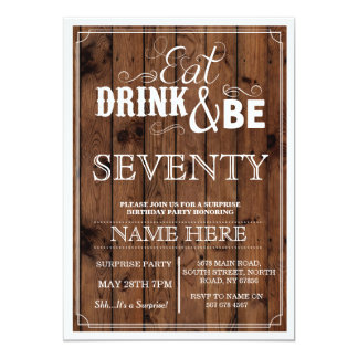 Eat Drink & Be 70 or Any Age Birthday Party Invite