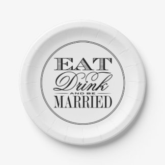 Eat, Drink & Be Married Modern Black/White Wedding 7 Inch Paper Plate