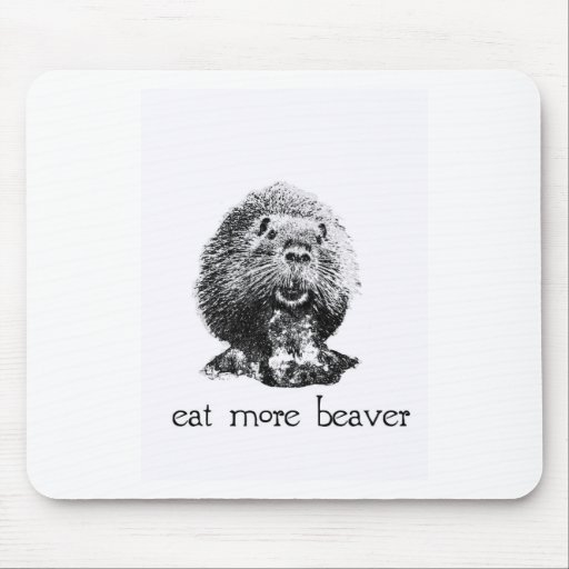 eat more beaver mouse pads