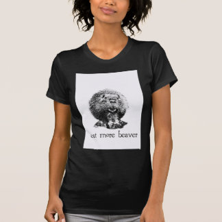 eat more beaver T-Shirt
