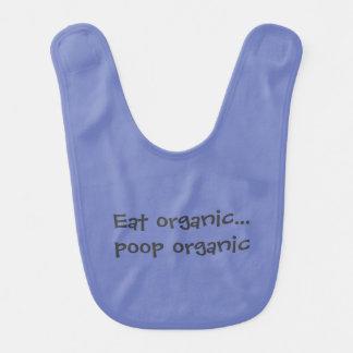 Eat organic poop organic bib