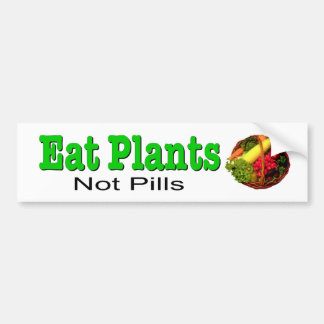 Eat Plants, Not Pills. Decal for natural health.