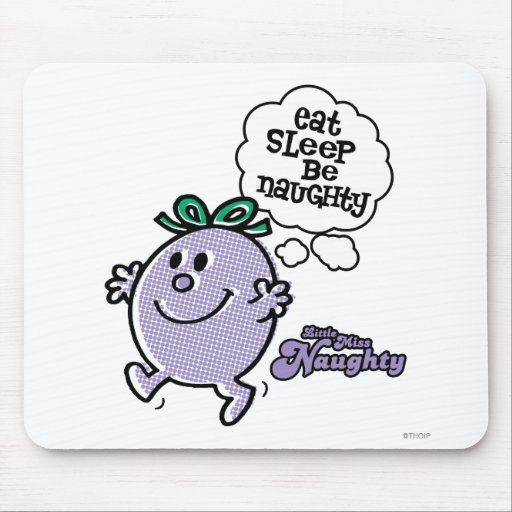 Eat Sleep Be Naughty Mouse Pads
