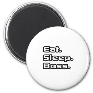 Eat. Sleep. Boss. Fridge Magnets