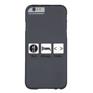 eat sleep code Nerd Wear Barely There iPhone 6 Case