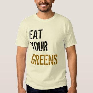 Eat your greens! tee shirt