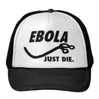Ebola. Just Die. Cap