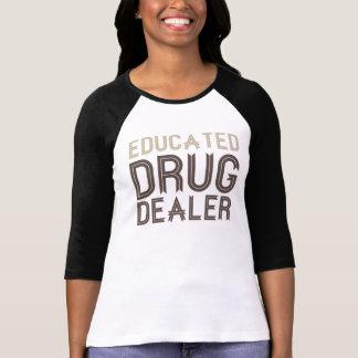 Educated Drug Dealer (Pharmacist) T-Shirt