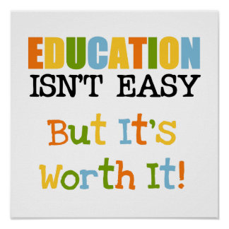 Education is Worth It Poster