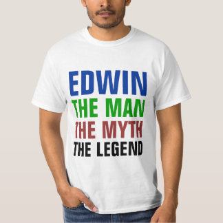 Edwin the man, the myth, the legend T-Shirt