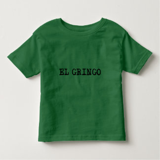 El Gringo Toddler T-Shirt