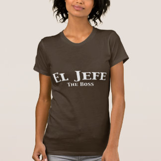 El Jefe The Boss Gifts Shirt