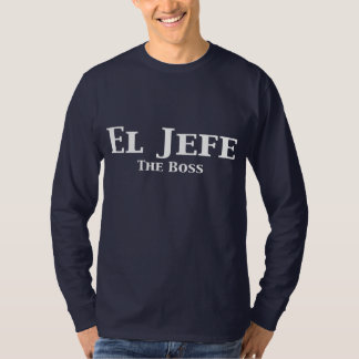 El Jefe The Boss Gifts Tshirts