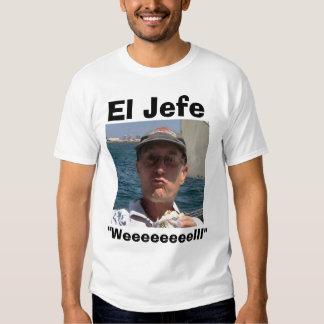 """El Jefe """"Weeeeeeeelll"""" Tees"""