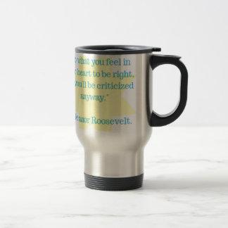 Eleanor Roosevelt quote Travel Mug