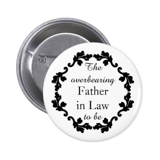 Elegant and funny wedding Father in law to be 6 Cm Round Badge