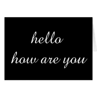 elegant greeting hello how are you card
