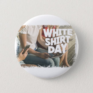 Eleventh February - White Shirt Day 6 Cm Round Badge