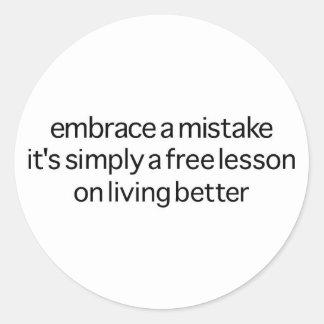 Embrace A Mistake Round Sticker
