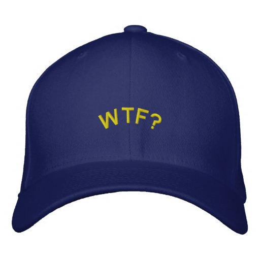 Embroidered Hat: WTF?