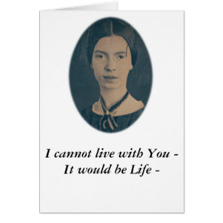 "Emily Dickinson funny card ""cannot live with you"""