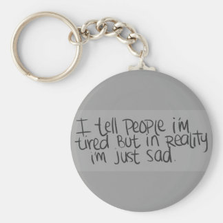 EMO QUOTES I TELL EVERYONE I M TIRED BUT ALL I REA KEYCHAIN