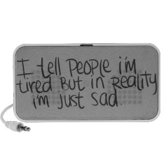 EMO QUOTES I TELL EVERYONE I M TIRED BUT ALL I REA TRAVEL SPEAKER