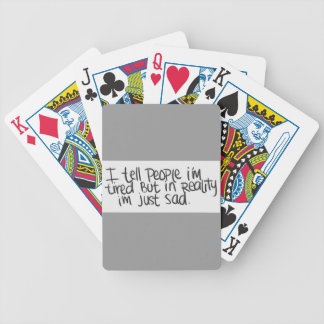 EMO QUOTES I TELL EVERYONE I'M TIRED BUT ALL I REA BICYCLE PLAYING CARDS