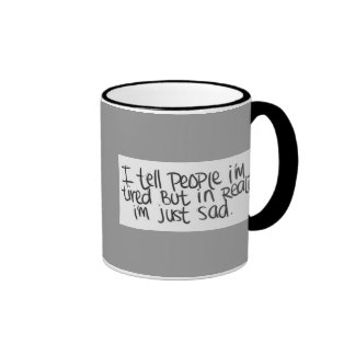 EMO QUOTES I TELL EVERYONE I'M TIRED BUT ALL I REA RINGER MUG