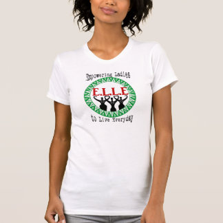 """Empowering Ladies to Live Everyday"""" ELLE Tee Shirts"""
