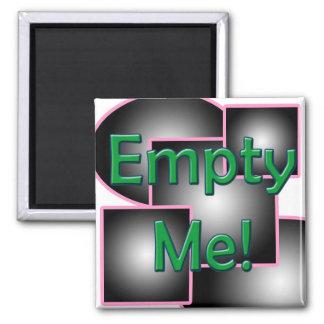 Empty Me! Magnet