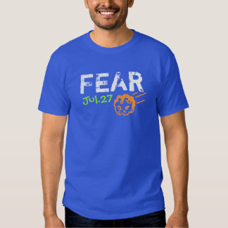 """End of the World """"FEAR July 27"""" T-Shirt"""