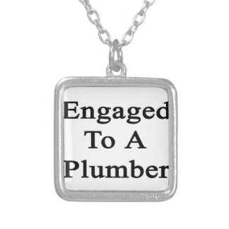 Engaged To A Plumber Square Pendant Necklace