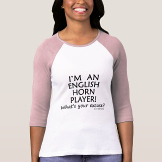 English Horn Player Excuse T-Shirt