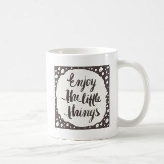 Enjoy The Little Things 3 Coffee Mug