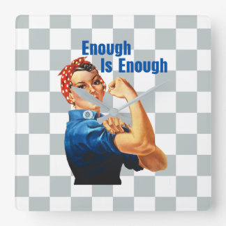 Enough Is Enough Square Wall Clock