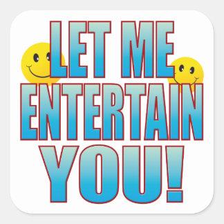 Entertain You Life B Square Sticker